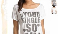 If Your Single & Stupid, Shop at Wet Seal