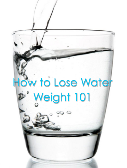 How to Lose Water Weight (it's easier than you think ...