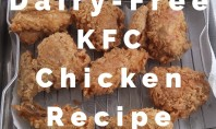 The Dairy-Free KFC Fried Chicken Recipe You Need to Know About