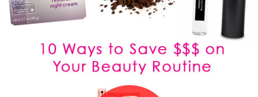 10 Ways to Save Money on Your Beauty Routine
